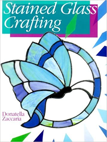 Stained Glass Crafting by Donatella Zaccaria (2000-11-30)