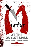 Murder at the Outlet Mall, Marilyn Baron and Sharon Goldman, 1482634856