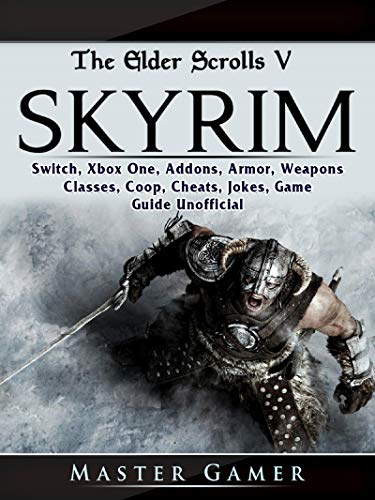 Pdf Humor The Elder Scrolls V Skyrim, Switch, Xbox One, Addons, Armor, Weapons, Classes, Coop, Cheats, Jokes, Game Guide Unofficial