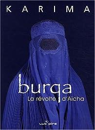 Burqa : La révolte d'Aïcha par  Karima
