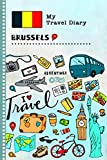 Brussels Travel Diary: Kids Guided Journey Log Book 6x9 - Record Tracker Book For Writing, Sketching, Gratitude Prompt - Vacation Activities Memories Keepsake Journal - Girls Boys Traveling Notebook