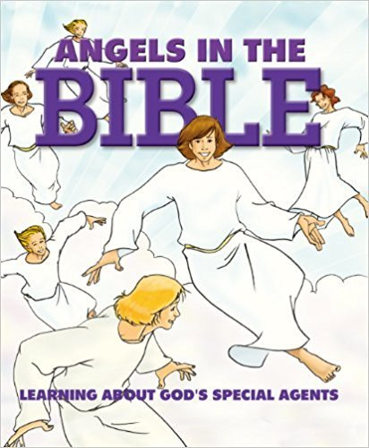 The Angel Bible-Learning about God's Special Agents Angels-Angels-Bible Story Book for Children-Children Bible Stories Creation-Adam John The Baptist-Gabriel- Mary-Hard Cover ebook