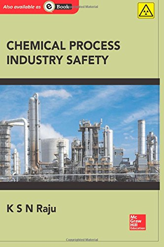 Chemical Process Industry Safety: Prof K S N Raju
