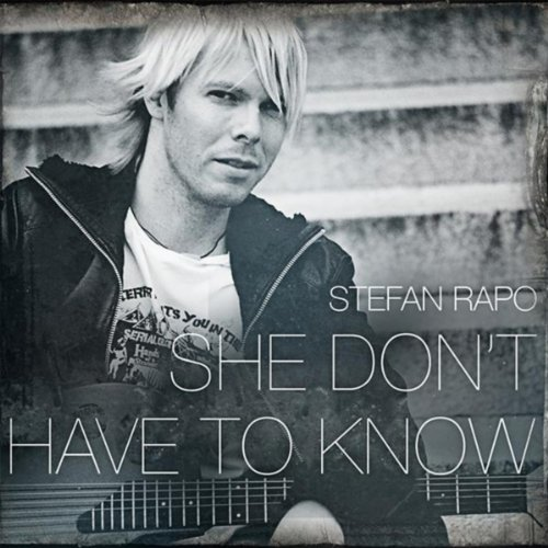 She Don't Have To Know Radio Edit By Stefan Rapo On Amazon