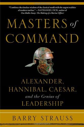 masters-of-command-alexander-hannibal-caesar-and-the-genius-of-leadership