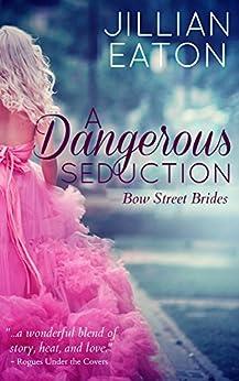 A Dangerous Seduction (Bow Street Brides Book 1) by [Eaton, Jillian]