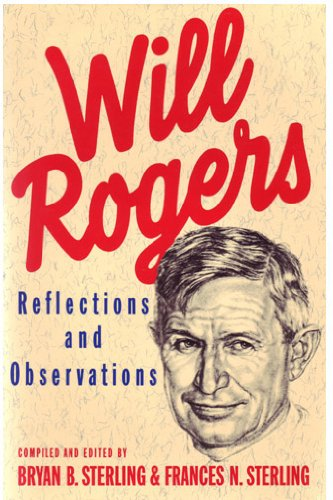 Rogers Reflection - Will Rogers:  Reflections And Observations