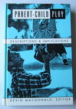 Book cover from Parent-Child Play: Descriptions and Implications (Suny Series, Childrens Play in Society)by Mark MacDonald