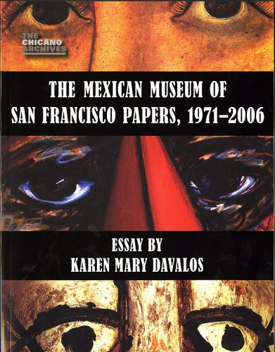 The Mexican Museum of San Francisco Papers, 1971-2006 (The Chicano Archives)