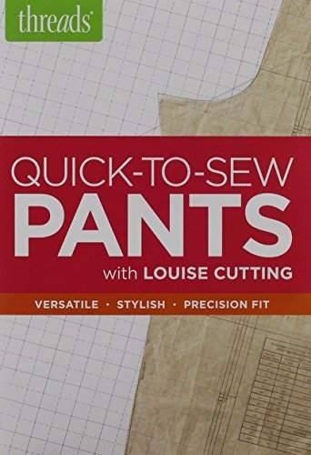 Quick-to-Sew Pants: Versatile - Stylish - Precision Fit by Louise ...