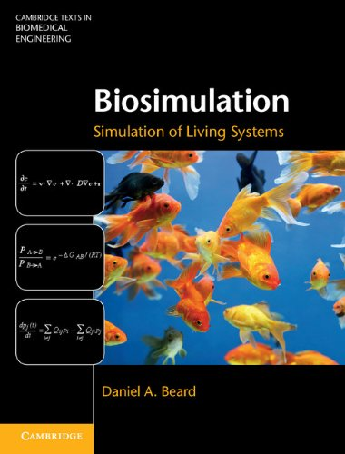living systems,video review,biomedical engineering,cambridge texts,simulation,(VIDEO Review) Biosimulation: Simulation of Living Systems (Cambridge Texts in Biomedical Engineering),