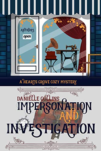 Impersonation and Investigation (Hearts Grove Cozy Mystery Book 6) by [Collins, Danielle]