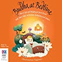 Buddha at Bedtime Audiobook by Dharmachari Nagaraja Narrated by Eloise Oxer
