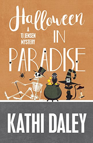 Halloween in Paradise (A Tj Jensen Mystery Book 6) by [Daley, Kathi]
