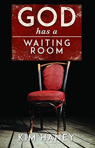 God Has a Waiting Room