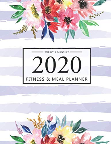 2020 Fitness and Meal Planner Weekly & Monthly: Floral Watercolor Cover l 365 Daily 52 Week Calendar l Personal Meal Planner Tracker for Weight Loss ... l Record Breakfast, Lunch, Dinner, Snacks) (Two Meals A Day Breakfast And Dinner)