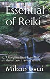 Essential of Reiki: A Complete Steps From Basic to Master Level (revised edition)