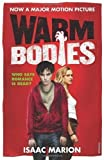 Warm Bodies by Marion, Isaac on 31/01/2013 unknown edition