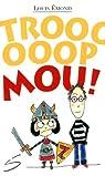 Troooooop Mou! par Émond