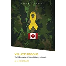 Yellow Ribbons: The Militarization of National Identity in Canada