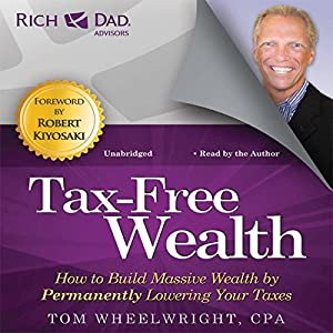 Rich Dad Advisors: Tax-Free Wealth Audiobook