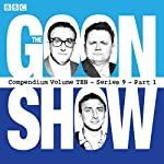 The Goon Show, Compendium 10 (Series 9, Part 1): The classic BBC radio comedy series | Spike Milligan