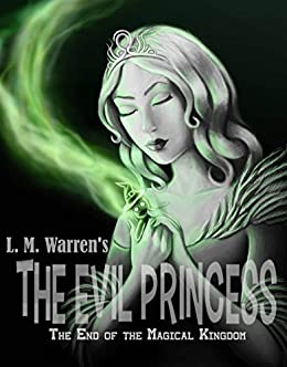 The end of the magical kingdom the evil princess kindle edition the end of the magical kingdom the evil princess by warren mitchell fandeluxe Image collections
