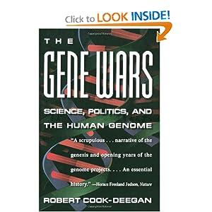The Gene Wars: Science, Politics, And The Human Genome Robert Cook-Deegan
