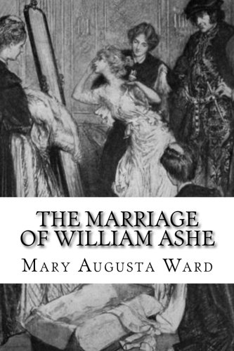The Marriage of William Ashe by Mary Augusta Ward