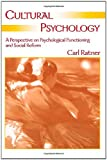 Cultural Psychology : A Perspective on Psychological Functioning and Social Reform, Ratner, Carl M., 0805854789