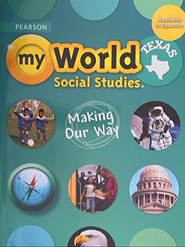 Pearson Texas, My World Social Studies, Making Our Way, 9780328813506, 0328813508