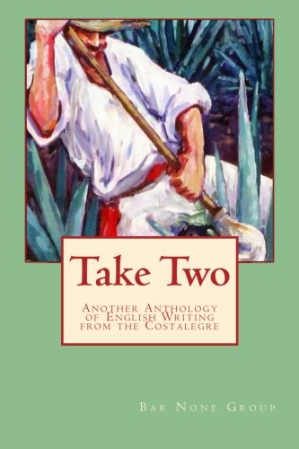 Download Take Two: Another Anthology of English Writing from the Costalegre (Volume 2) pdf epub