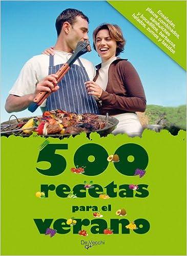500 recetas para el verano. Ensaladas, platos combinados, sandwiches, bocadillos, babacoa, helados, zumos y batidos (Spanish Edition): VV.AA.