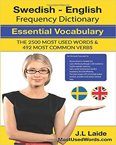 Swedish English Frequency Dictionary Essential Vocabulary 2500 Most Used Words: 2500 Most Used Words & 492 Most Common Verbs: Volume 1