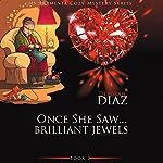 Once She Saw? Brilliant Jewels: Ms. Araminta Cozy Mystery Series, Book 3 | Deborah Diaz