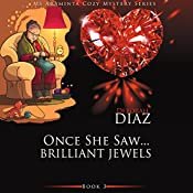 Once She Saw? Brilliant Jewels: Ms. Araminta Cozy Mystery Series, Book 3 | Deborah Diaz