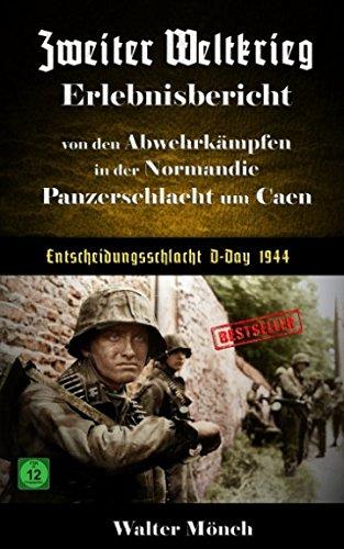zweiter-weltkrieg-erlebnisbericht-von-den-abwehrkmpfen-in-der-normandie-panzerschlacht-um-caen-entscheidungsschlacht-d-day-1944