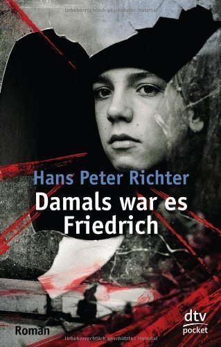 Damals war es Friedrich by Richter, Hans Peter published by DTV (2010)