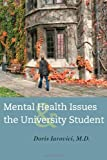 Mental Health Issues and the University Student, Iarovici, Doris, 1421412381