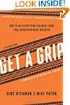 Get A Grip: How to Get Everything You...