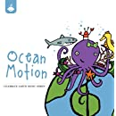 Ocean Motion (The Celebrate Earth Children's Music Series from Recess Music)