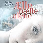 Ælle bælle alene (Sommerfugleserien) | Louise Roholte