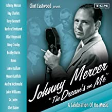 """Clint Eastwood Presents: Johnny Mercer """"The Dreams On Me"""" - A Celebration of His Music"""