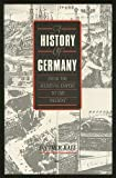 History of Germany : From the Medieval Empire to the Present, Raff, Diether, 0854962360