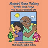 Malachi Goes Fishing with His Pap, Maylin Watlley, 1468573209