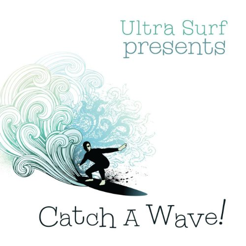Ultra-Surf Presents: Catch A Wave