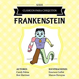 Frankenstein (Clásicos para Chiquitos) (Spanish Edition) by [Palma, Candy,