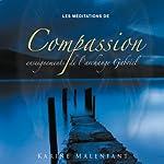 Les méditations de compassion: Enseignements de l'archange Gabriel | Karine Malenfant