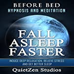 Fall Asleep Faster: Induce Deep Relaxation, Relieve Stress and Get Better Sleep |  QuietZen Studios