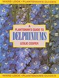A Plantsman's Guide to Delphiniums, Leslie Cooper, 0706368339